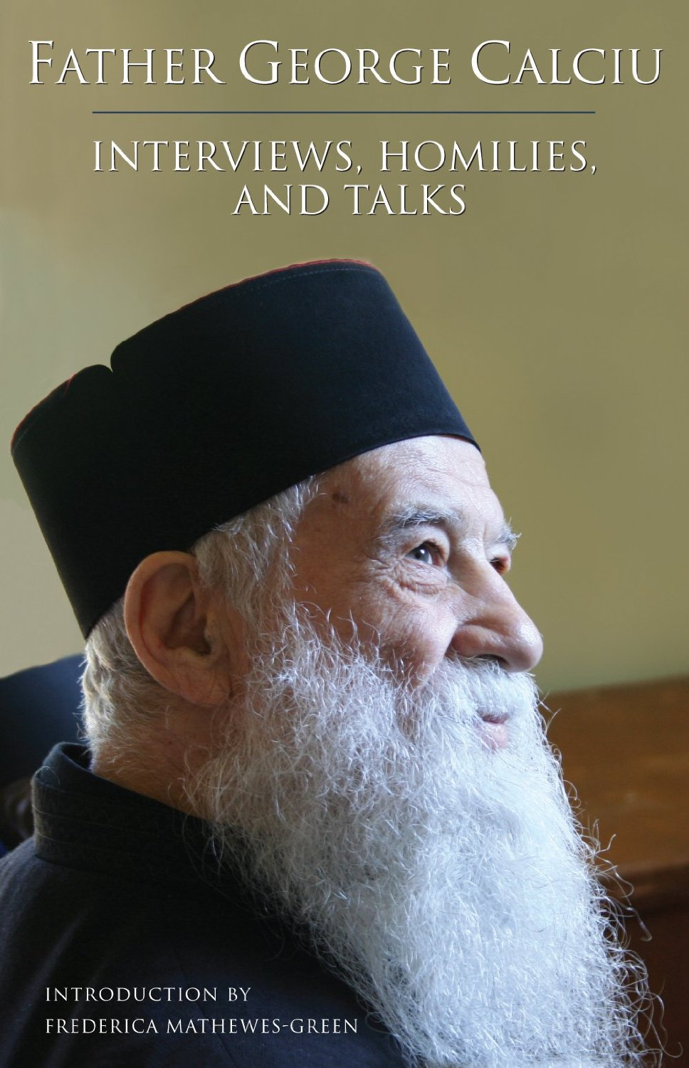 Father George Calciu. Interviews, Homilies and Talks