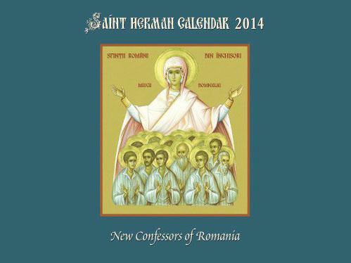 Calendarul ortodox pe anul 2014 al Frăţiei Sfîntului Gherman de Alaska, dedicat noilor mărturisitori din România