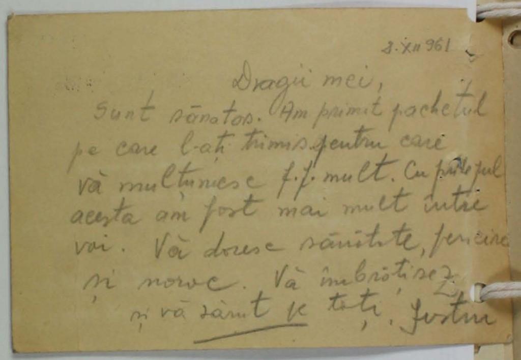 Scrisoare din lagărul de la Periprava, 1961.12.8. Singura scrisoare ce i s-a dat voi să scrie în 16 ani de închisoare. Scrisoarea nu a ajuns la destinație niciodată, iar familia l-a crezut mort.