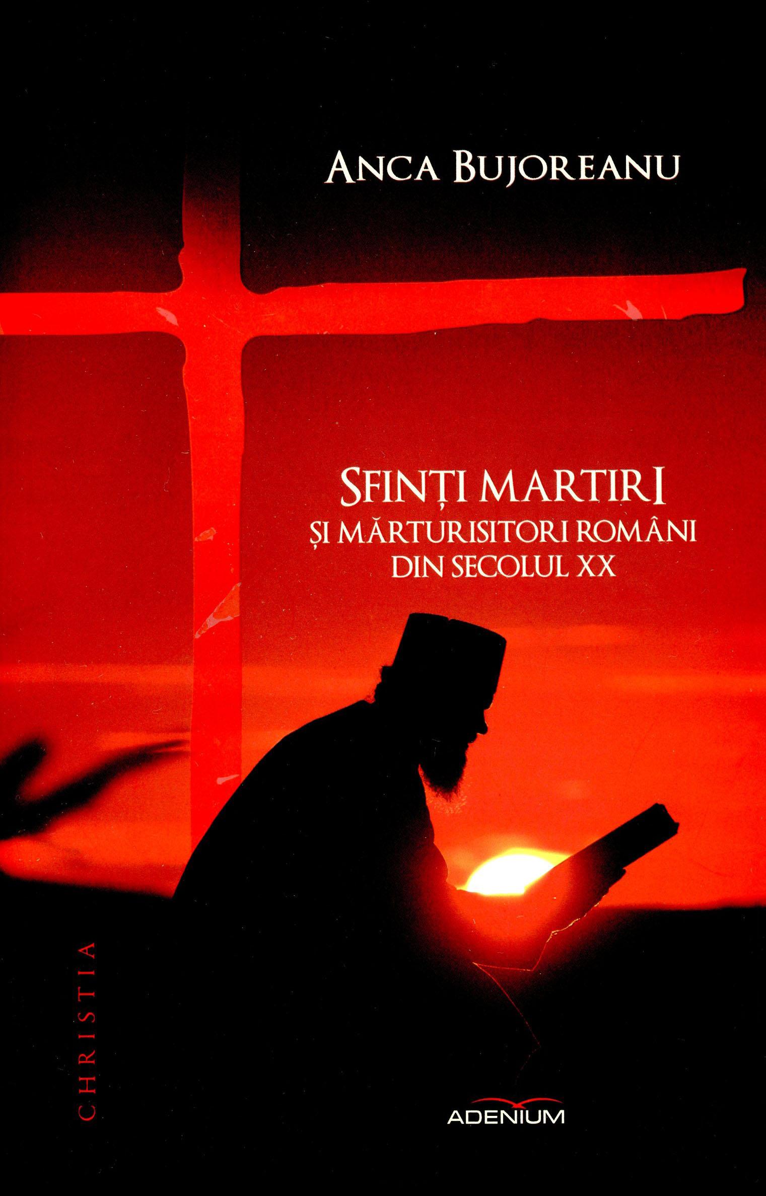 O carte pentru cugetul românesc: Sfinţi martiri şi mărturisitori români din secolul XX. Prefaţă de Părintele Justin Pârvu