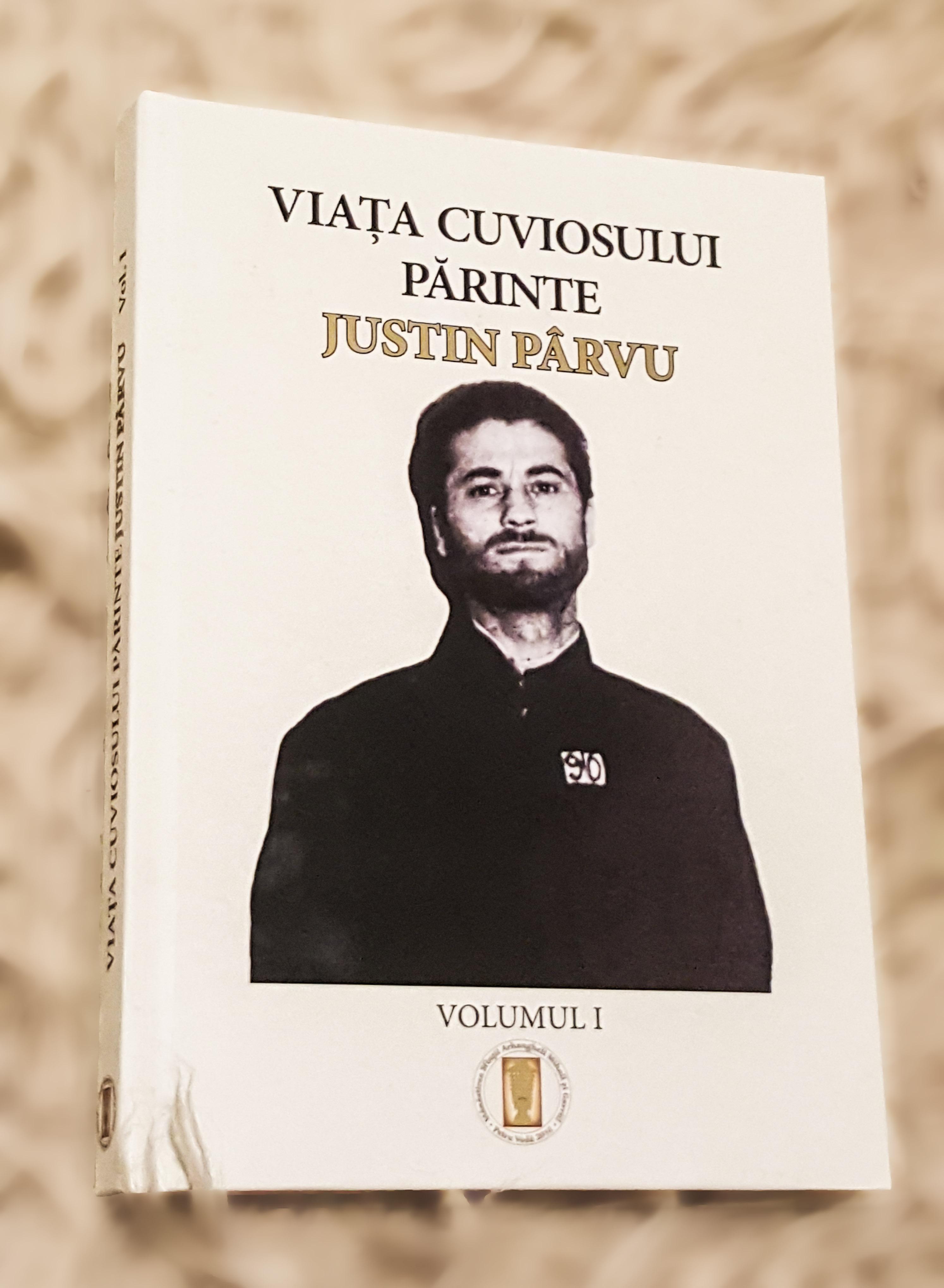 Viaţa Părintelui Justin. Vol.1: 1919-1964. Naşterea unui Sfînt
