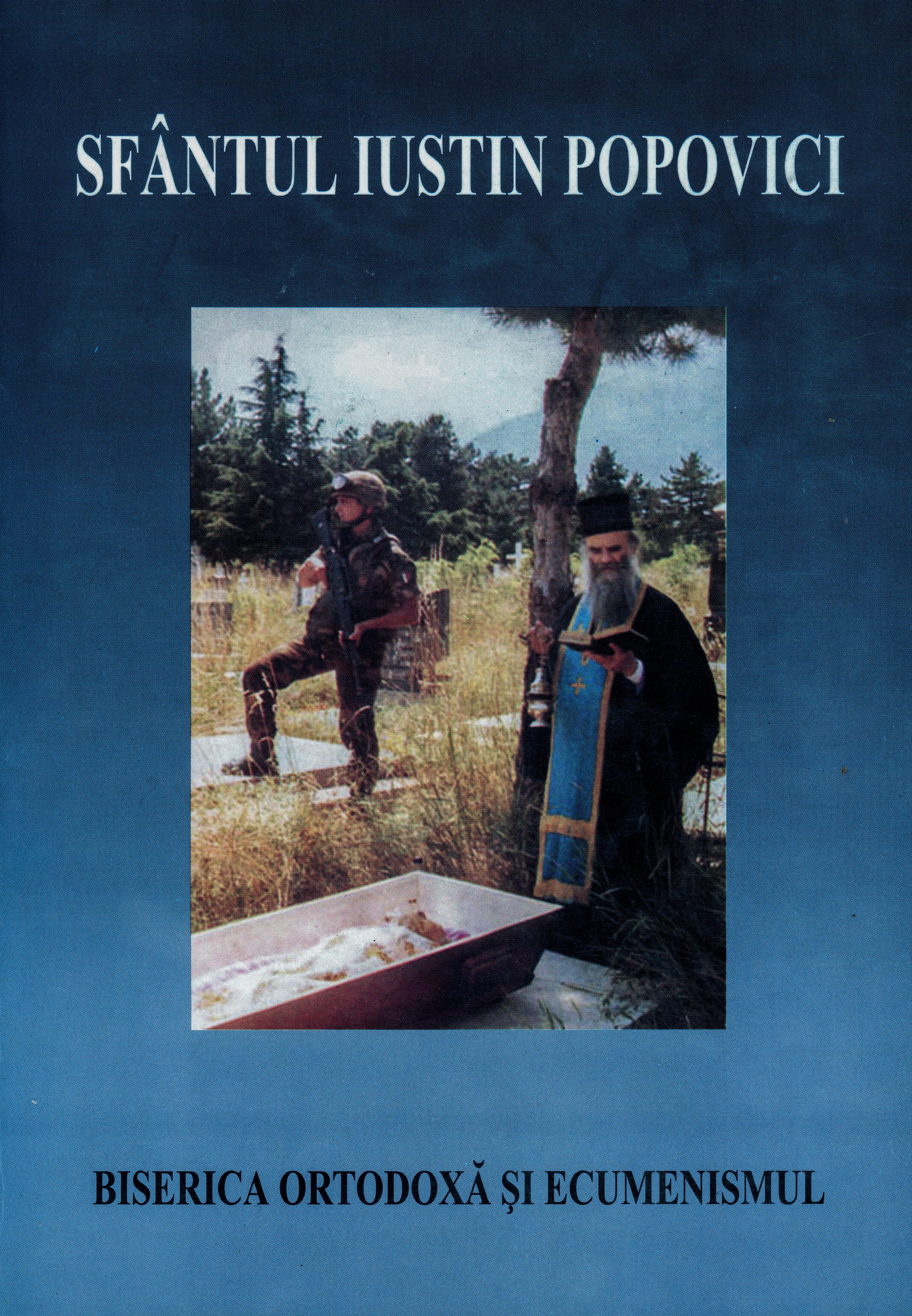 Sf. Iustin Popovici – Ecumenismul umanist