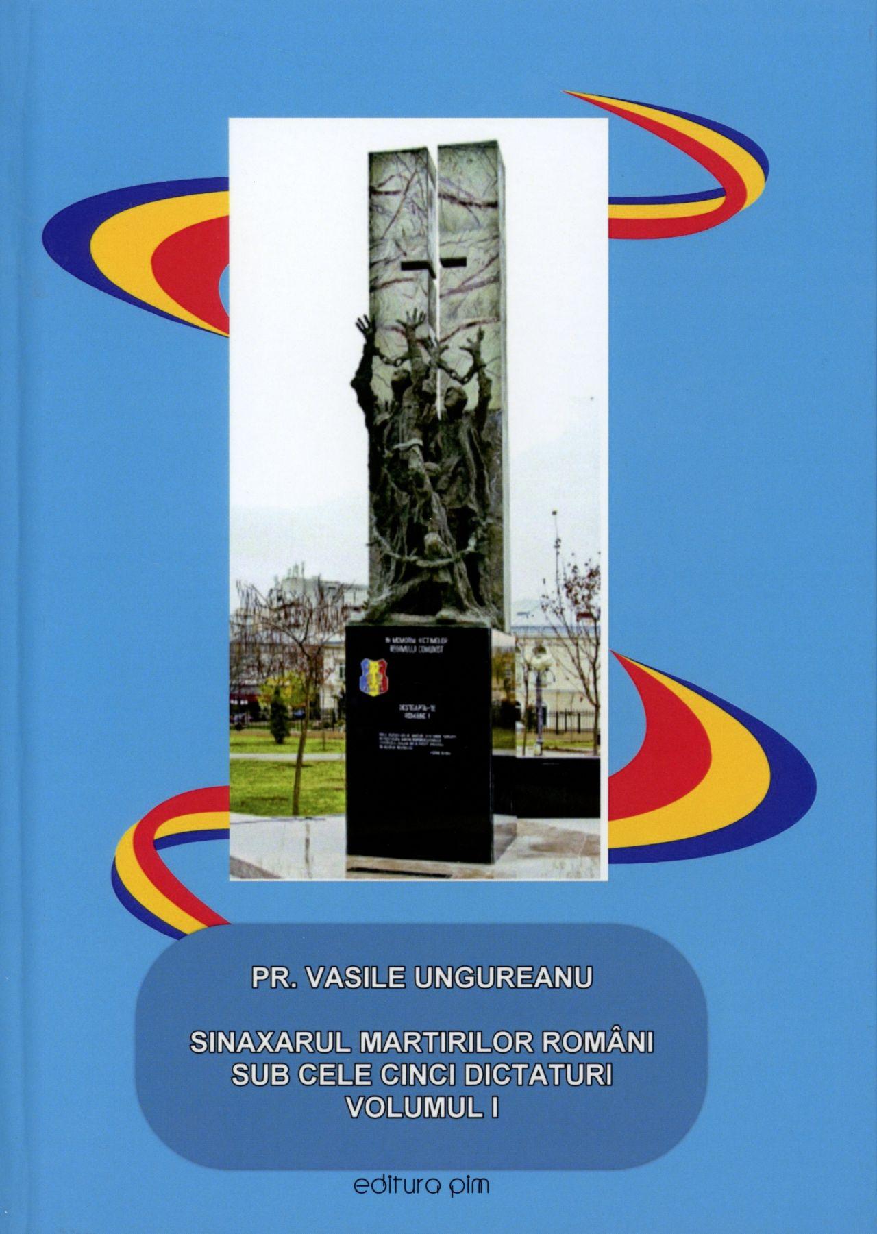 Sinaxarul Martirilor Români – de Pr. Dr. Vasile Ungureanu