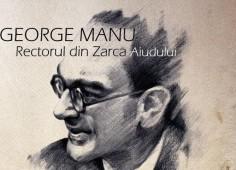 """Rectorul """"universităţii"""" Aiud: George Manu (13 februarie 1903 – 12 aprilie 1961)"""