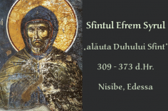 "Sfîntul Efrem Syrul, ""alăuta Duhului Sfînt"""